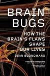 Brain Bugs - how our brains are controlled by old evolutionary programs