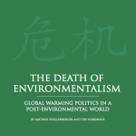 Death of Environmentalism (2010) - moving back to reality to make our world even better