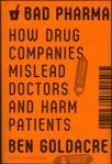 Bad Pharma - how drug companies mislead doctors and harm patients