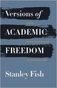Academic Freedom - Stanley Fish 2014