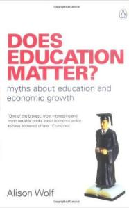 Does Education Matter - Alison Wolf - knowledge is more important than politics