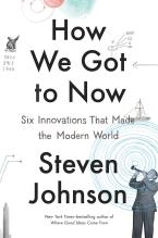 How we got to now - Steven Johnson - technology driving our better world