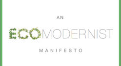 Ecomodernist Manifesto - belatedly waking up and welcoming humans