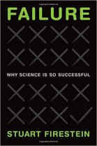Failure How Science Succeeds - Stuart Firestein