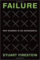 Failure How Science Succeeds - Stuart Firestein